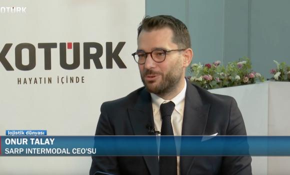 Sarp Intermodal CEO'su Onur Talay, İntermodal Taşımacılığı Eko Türk TV'de Anlattı